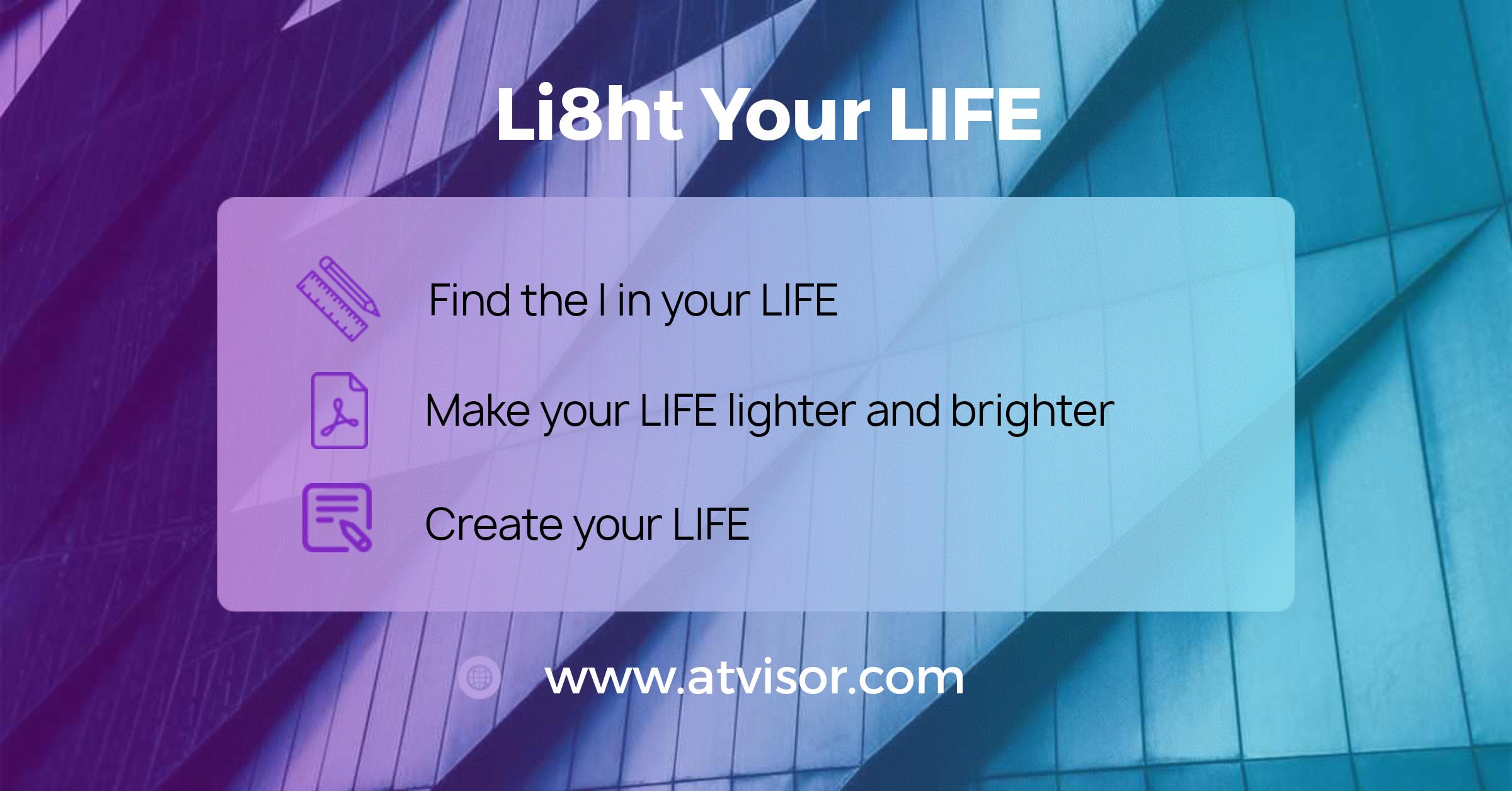 Li8ht Your LIFE™